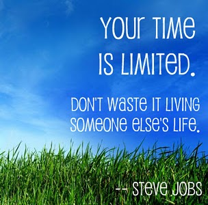 Steve Jobs: Your time is limited, so don't waste it living someone else's life